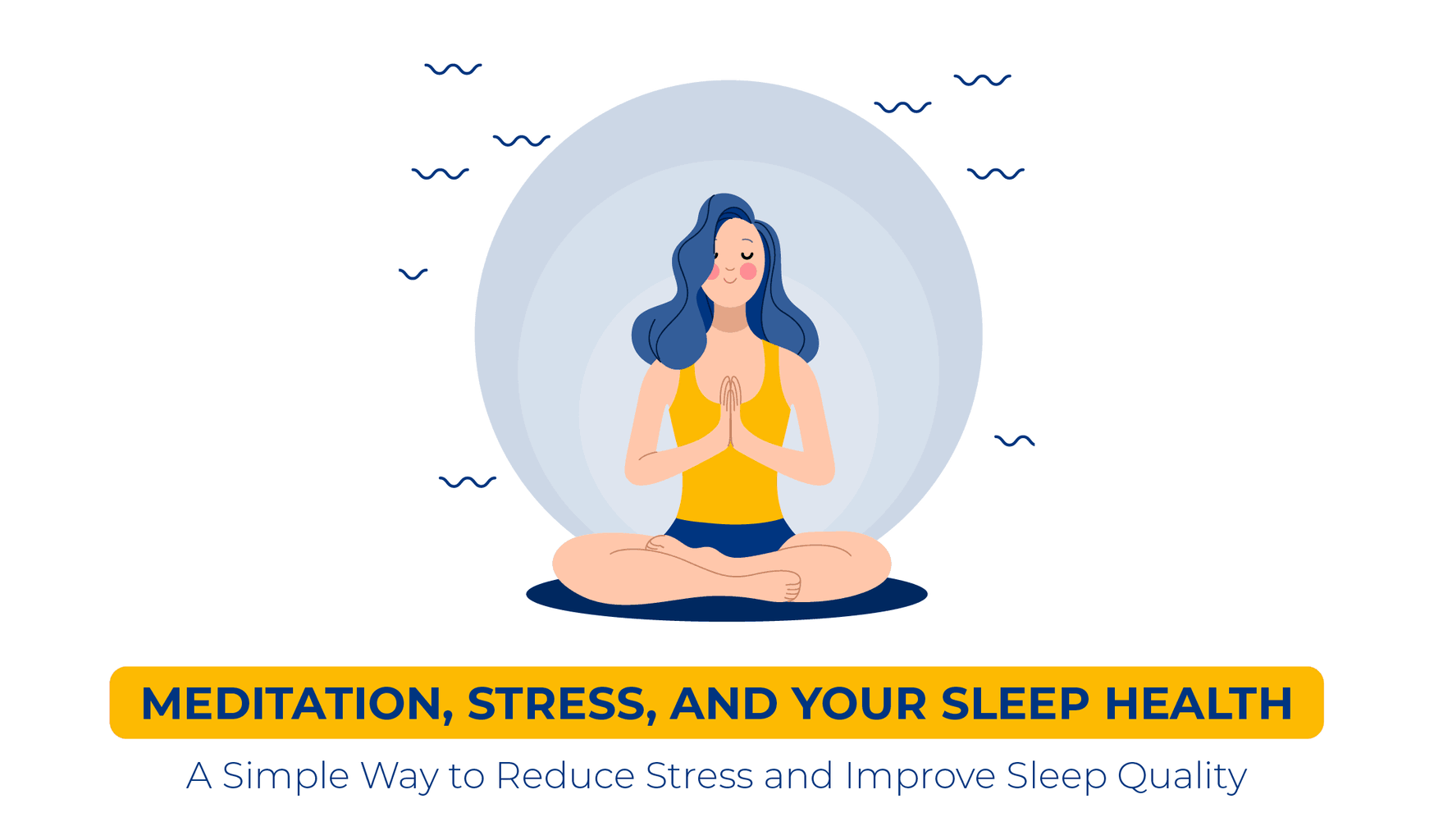 Meditation – A simplistic way to reduce stress and improve sleep