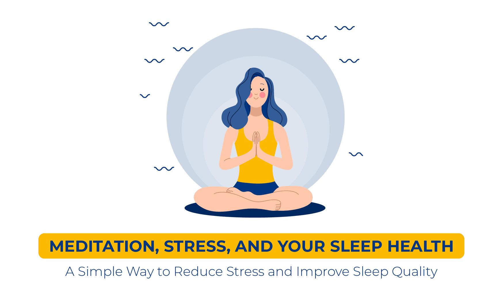 Meditation – A simplistic way to reduce stress and improve sleep