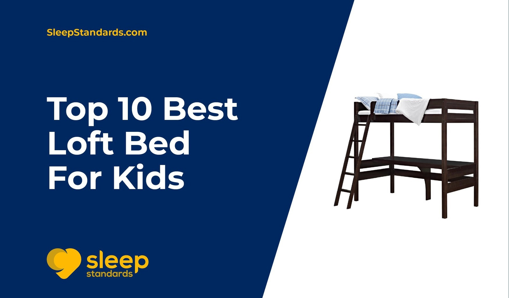 Best Loft Bed - Sleep Standards