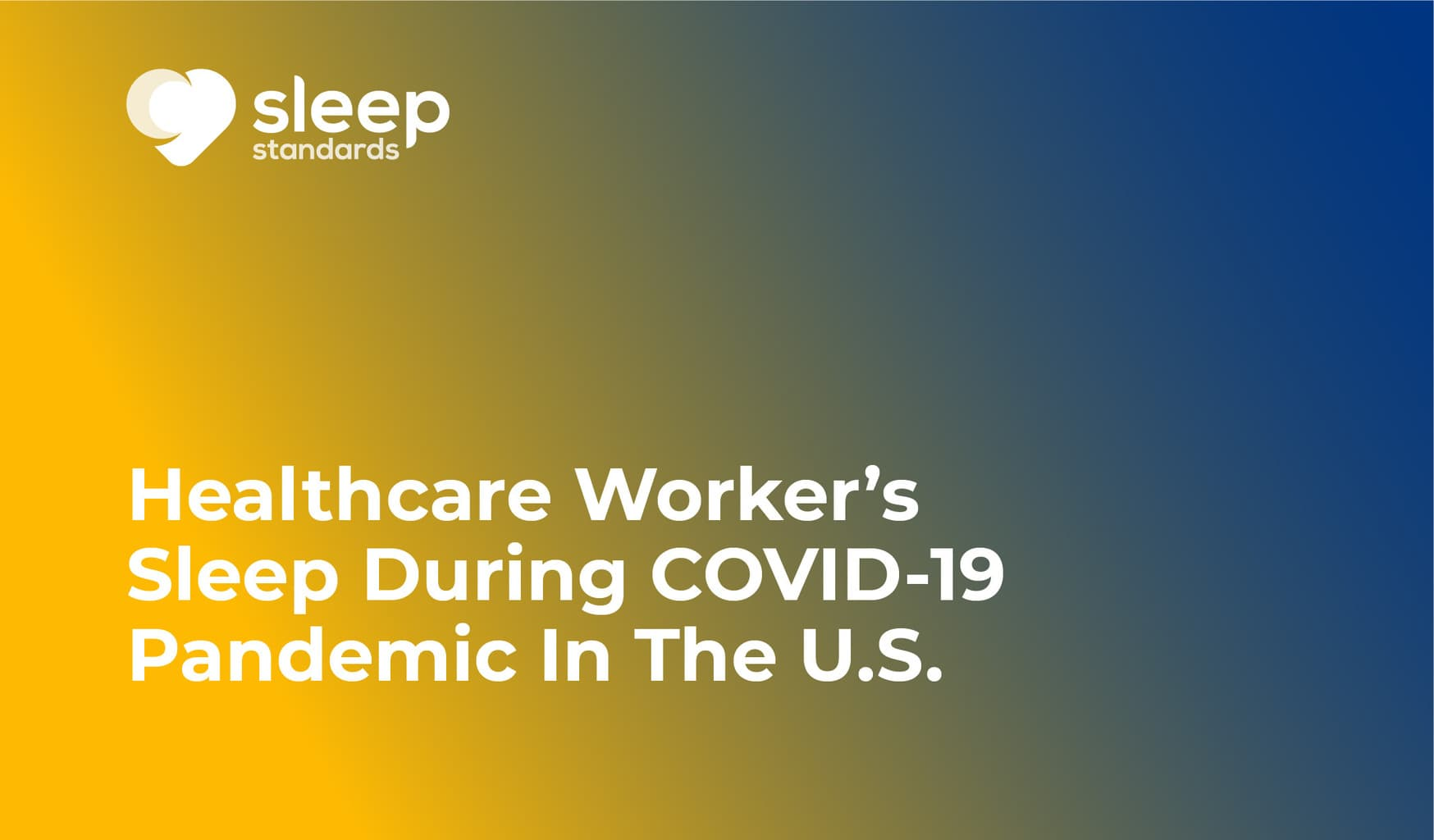Healthcare Worker's Sleep During COVID-19 Pandemic In The U.S-01