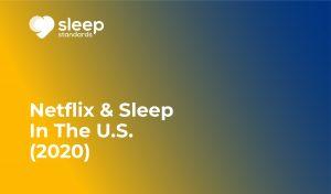 Netflix and Sleep