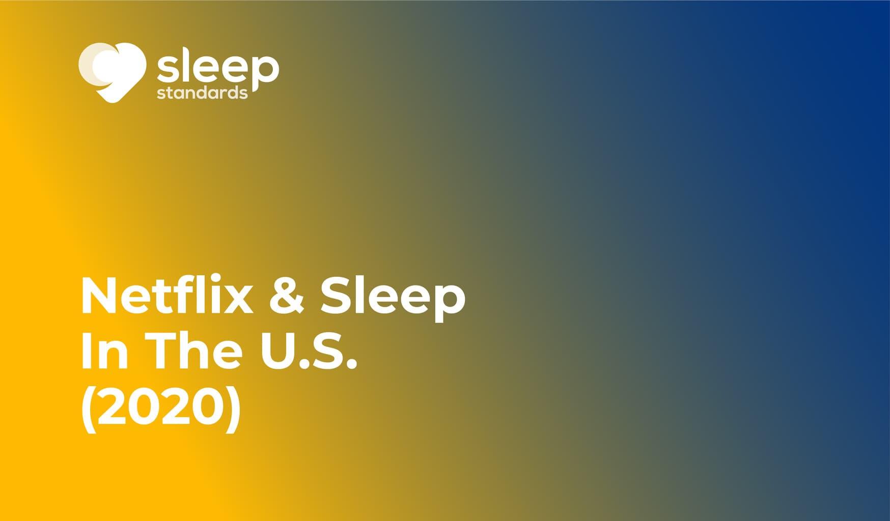 Netflix and Sleep In The U.S. 2020