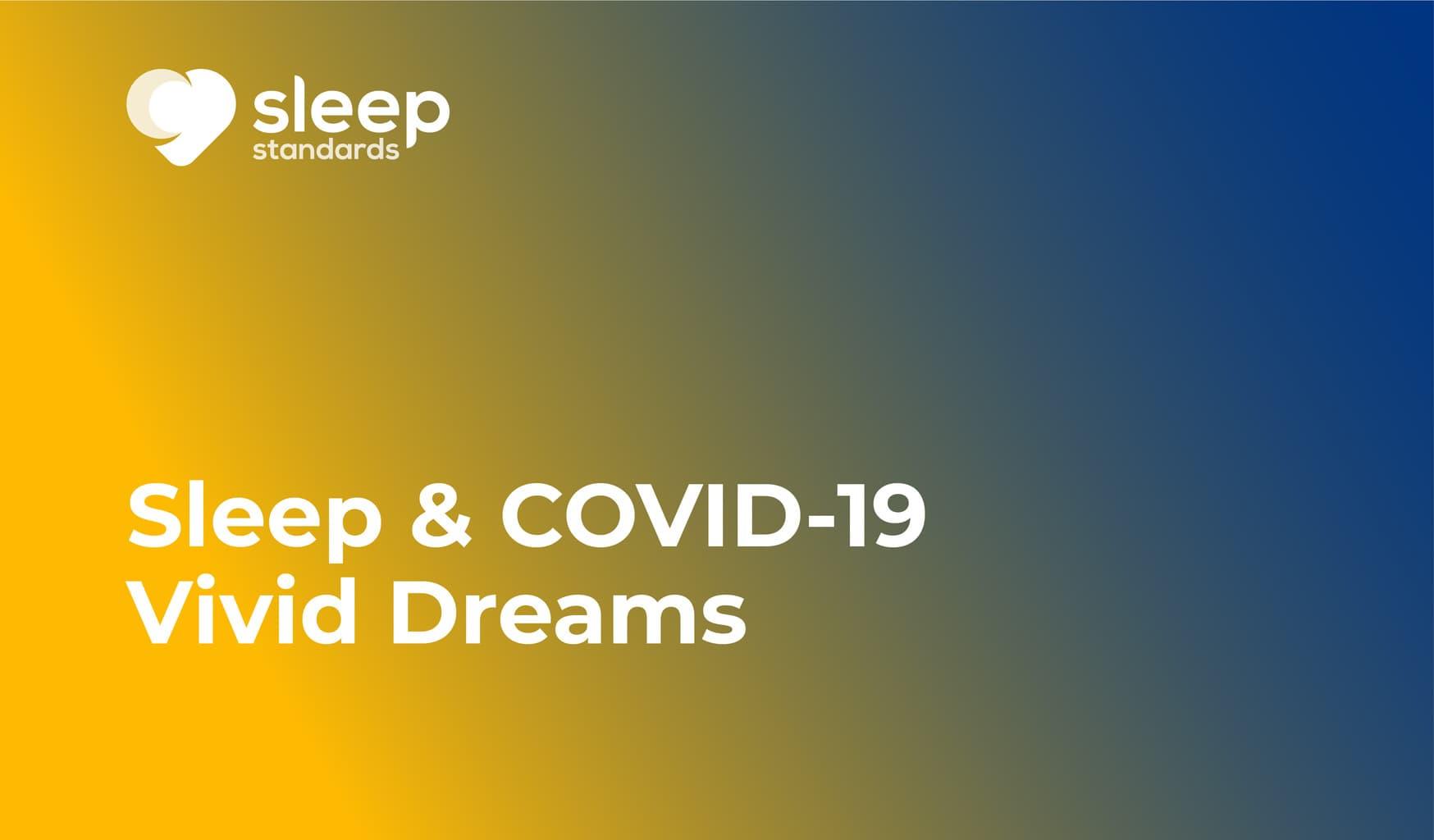 Sleep And COVID-19 Vivid Dreams