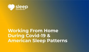 Working From Home During Covid-19 And American Sleep Patterns