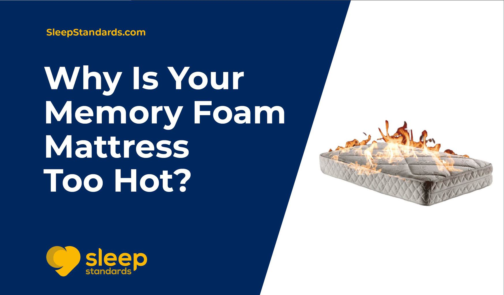 Why Is Your Memory Foam Mattress Too Hot
