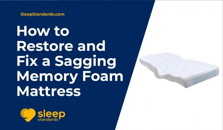 How to Restore and Fix a Sagging Memory Foam Mattress