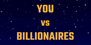 You vs Billionaires