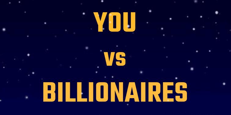 You vs Billionaires