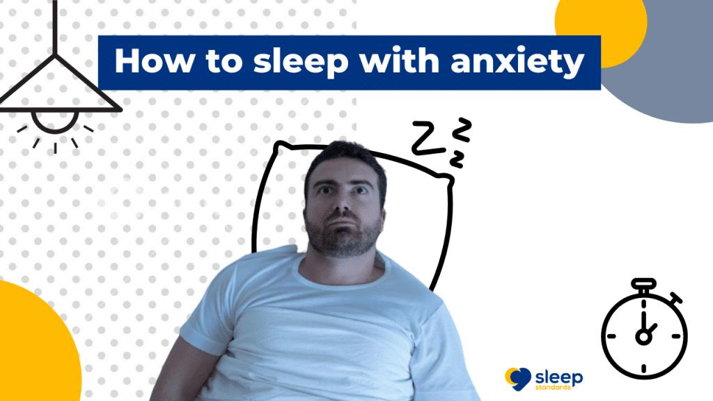 How to sleep with anxiety