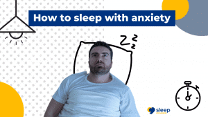 How to sleep with anxiety