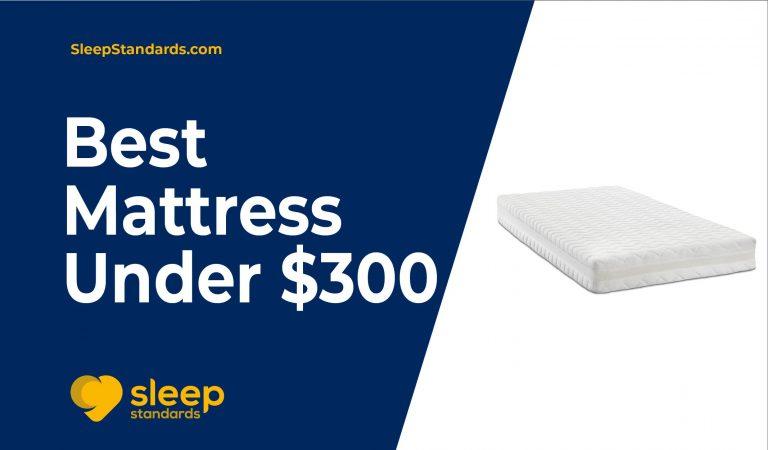 Best Mattress Under $300