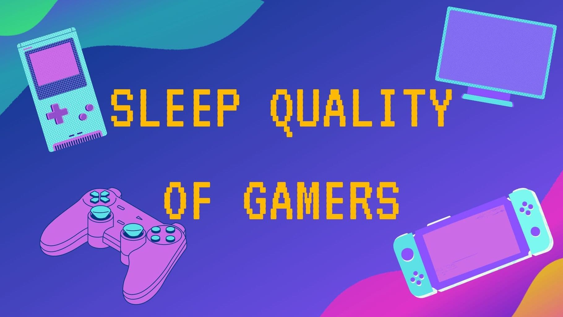 sleep quality of gamers