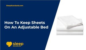 How-To-Keep-Sheets-On-Adjustable-Bed