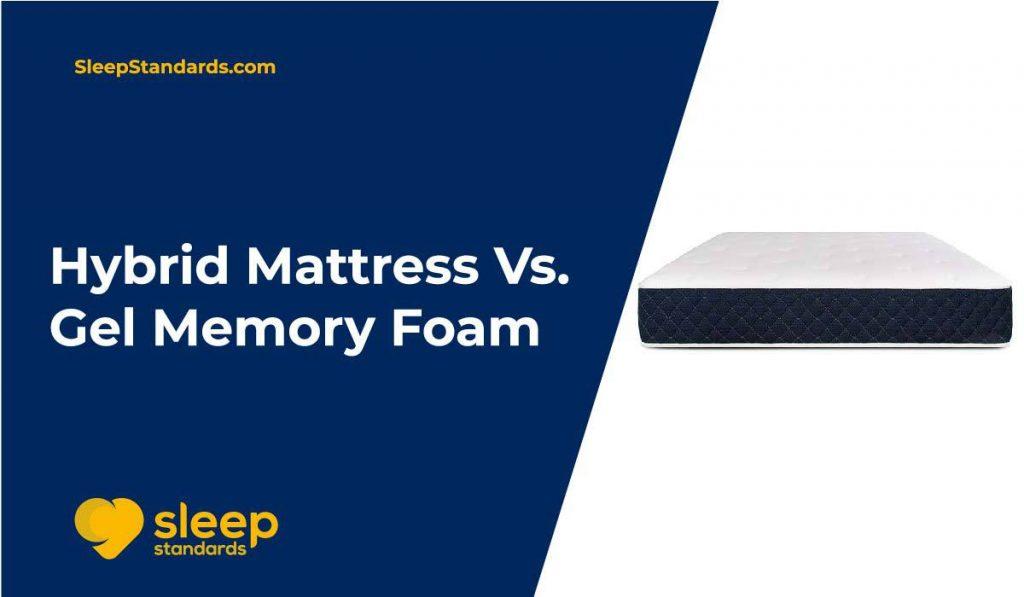 Hybrid-Mattress-Vs-Gel-Memory-Foam