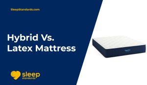 Hybrid-Vs-Latex-Mattress